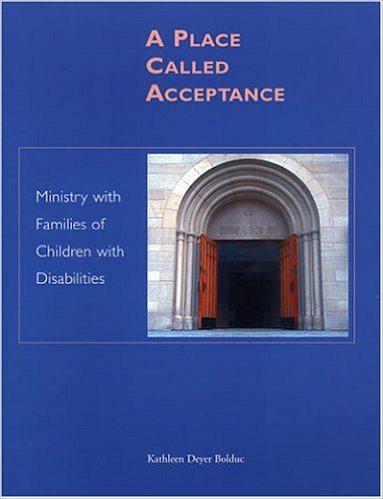 A Place Called Acceptance: Ministry With Families of Children With Disabilities